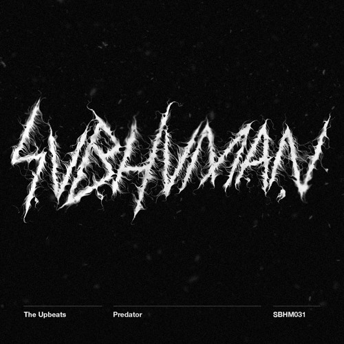 The Upbeats - Predator (SUBHUMAN 031)