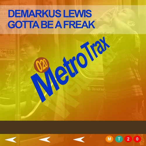 Demarkus Lewis - Gotta Be A Freak