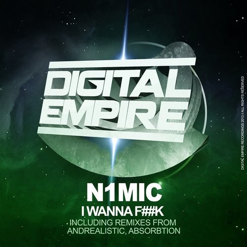 N1MIC - I Wanna Fuck [OUT NOW On Beatport][Digital Empire Records]