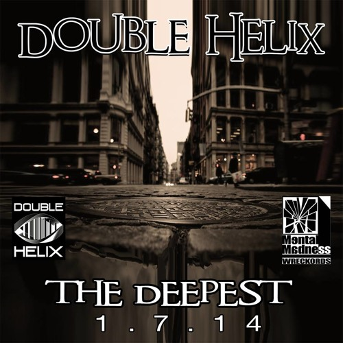 "Double Helix - ""THE DEEPEST"""