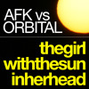 Orbital - The Girl With The Sun In Her Head (AFK Remix)