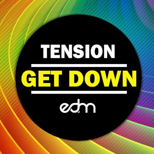 Tension - Get Down ( Original Mix )