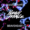 Neon Jungle - Braveheart (Haides Remix)
