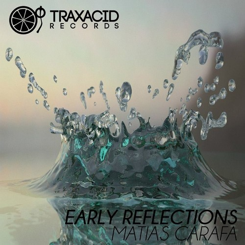 Matias Carafa - Early Reflections (Original Mix) OUT NOW on Traxacid Records