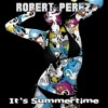 ROBERT PEREZ - Its Summertime Ft. Mr.Shammi