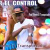 Perder El Control(Prod Eterno El Transportador)