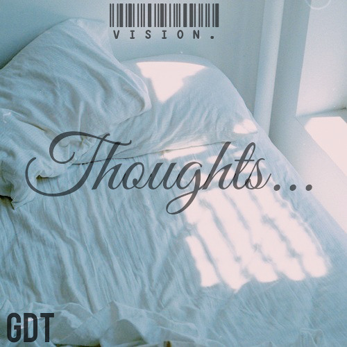 Vision Feat. StrypeZ - Thoughts..