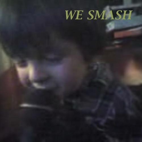 We Smash