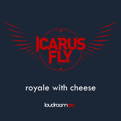 Icarus Fly - Royale With Cheese - Original Mix **OUT NOW