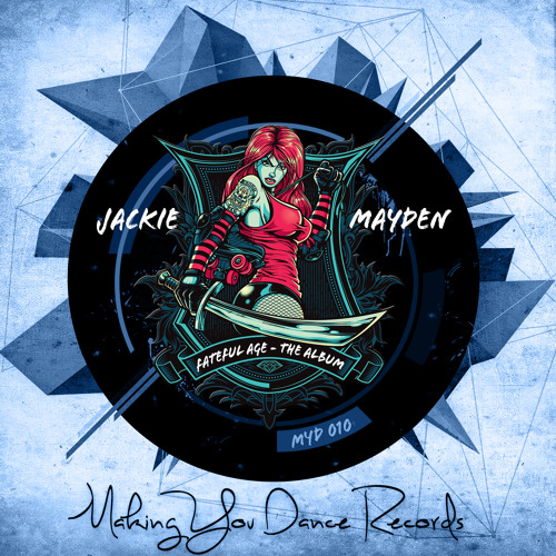8. Jackie Mayden - Fateful Age (Original Mix) [Making You Dance]