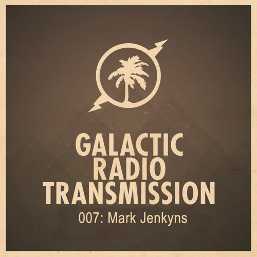 Hot Creations Galactic Radio Transmission 007 Mixed by Mark Jenkyns