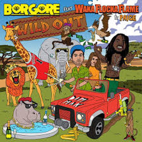 Borgore Ft Waka Flocka-Wild Out(Alter Natives Remix)
