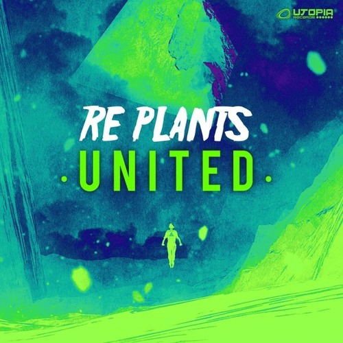 Re - Plants - United [EP Preview] @ OUT NOW on Utopia Records