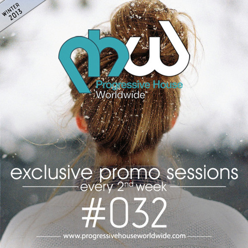 Progressive House Worldwide – PHW Promo Session 032 – 2014