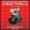 Naylo & Reecey Boi, wHispeRer - Cheap Thrills (Slice N Dice & Droplex Remix)
