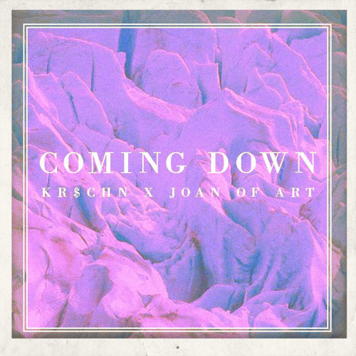 KR$CHN & Joan Of Art - Coming Down [Original]