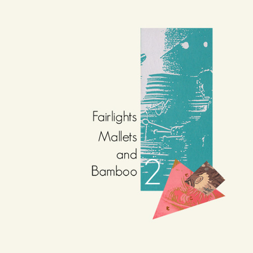 Fairlights, Mallets And Bamboo Vol. 2