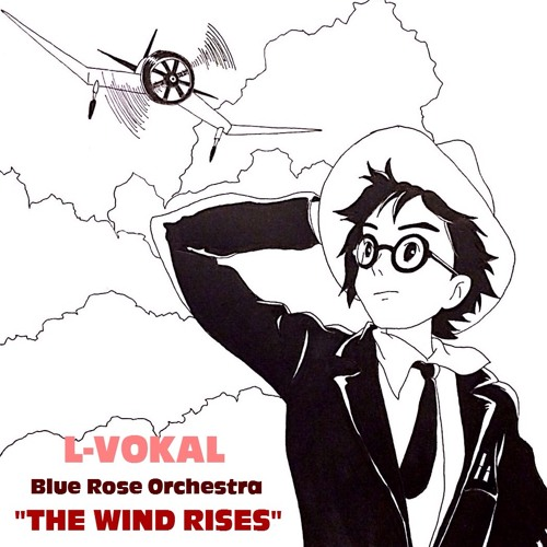 The Wind Rises feat. Blue Rose Orchestra