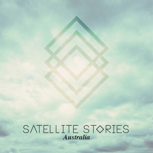 Satellite Stories - Australia (Don't Ever Let Her Go)