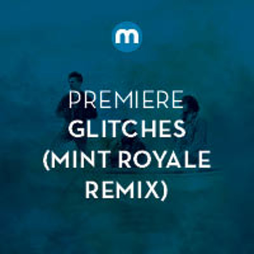 Premiere: Glitches 'Only Time Will Tell' (Mint Royale Remix)