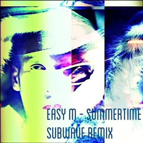 EASY M - SUMMERTIME (SUBWAVE REMIX)