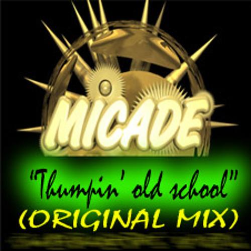 Micade- Thumpin' old school (Original Mix)