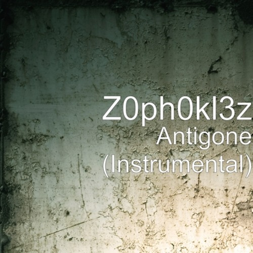 Antigone (Instrumental)-Z0ph0kl3z