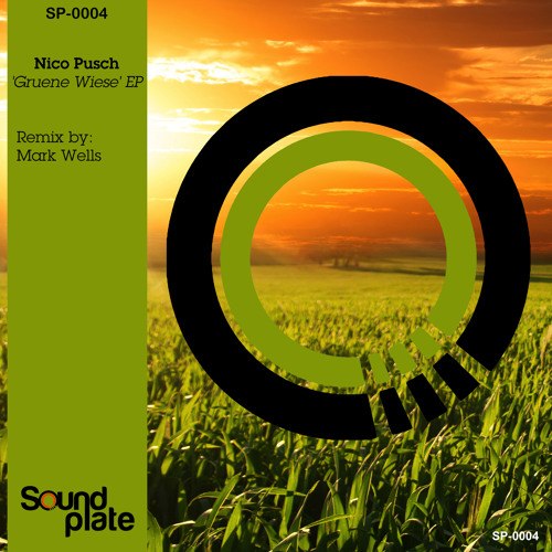 Nico Pusch - 'Grüne Wiese' (Mark Wells Remix) [Soundplate Records | SP-0004] - OUT NOW!