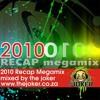 2010 Recap Megamix - Mixed By The Joker