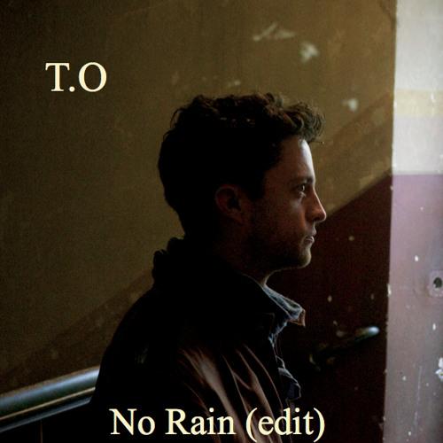 No Rain (Edit)