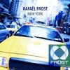 Rafael Frost - New York (Original Mix)