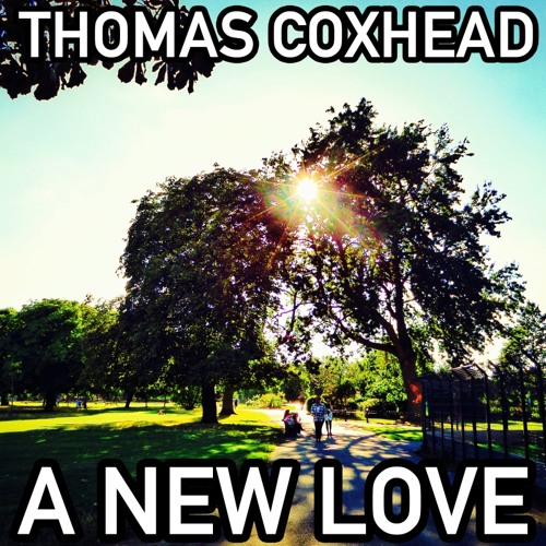 Thomas Coxhead - A New Love