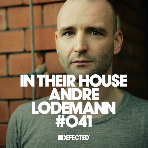 In Their House #41 - Andre Lodemann