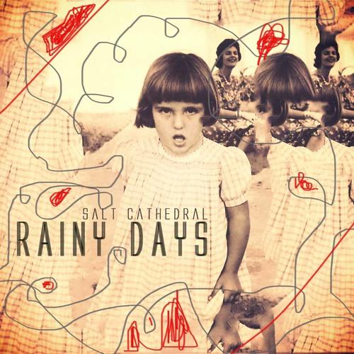 Salt Cathedral - Rainy Days