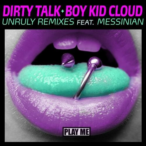 Unruly by Dirty talk & Boy Kid Cloud ft. Messinian (INF1N1TE Remix)