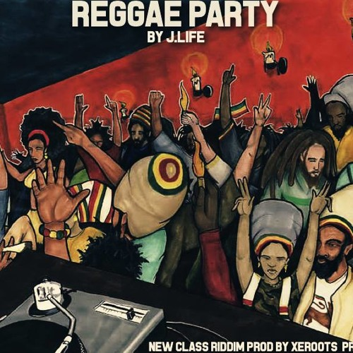 REGGAE PARTY by J. LIFE (New Class Riddim by XeRoots)