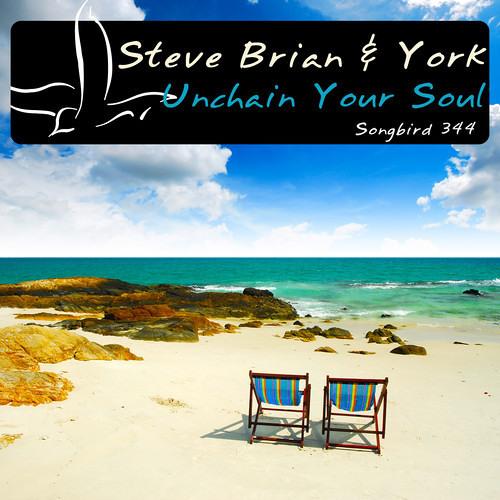 Steve Brian & York - Unchain your Soul (Steve Brian Mix)