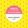Megan Vice ft. Sam Lachow -- No Good For Nothing (Fake Money Remix)