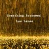 Something Borrowed [unmastered]