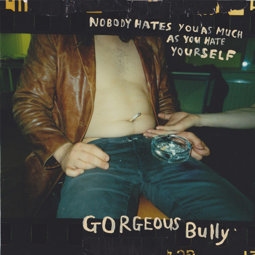 Gorgeous Bully - Couldn't Keep It To Myself