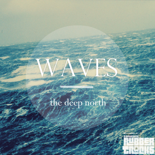 Waves - The Deep North