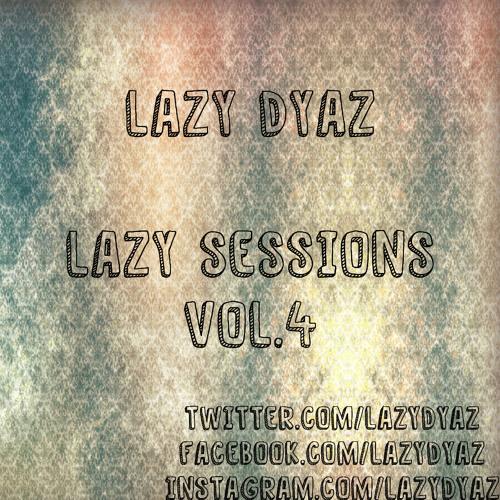 Lazy Dyaz Lazy Sessions Vol.4
