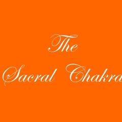 The Sacral Chakra cleansing exercise