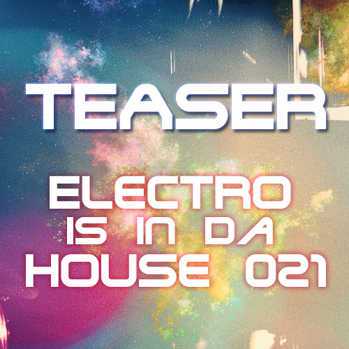 Electro Is In Da House 021 Teaser