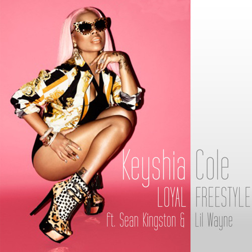 Keyshia Cole - Loyal Freestyle (ft. Sean Kingston & Lil Wayne)