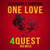 Slashlove & Showtime - One Love (4QUEST Remix) [FREE DOWNLOAD]