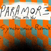 Paramore - Still Into You (Synchronice Remix)