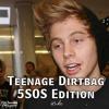 Teenage Dirtbag (5SOS Edition - Luke)