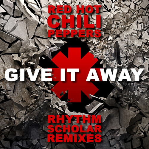 Red Hot Chili Peppers - Give It Away (Rhythm Scholar Dirty Funk Remix)