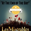 """""""At The End of The Day"""" Les Miserables"""